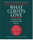 What Clients Love - Harry Beckwith